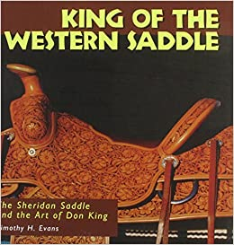 Book King of the Western Saddle: The Sheridan Saddle and the Art of Don King (Folk Art and Artists )