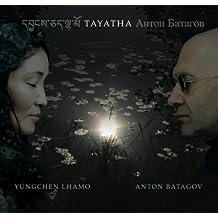 Lhamo/ Batagov: Tayatha [Yungchen Lhamo, Anton Batagov] [Cantaloupe: CA21090] by Yungchen Lhamo (2013-07-25)