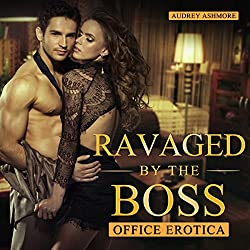 Office Erotica: Ravaged by the Boss