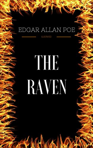 The Raven: By Edgar Allan Poe & Illustrated