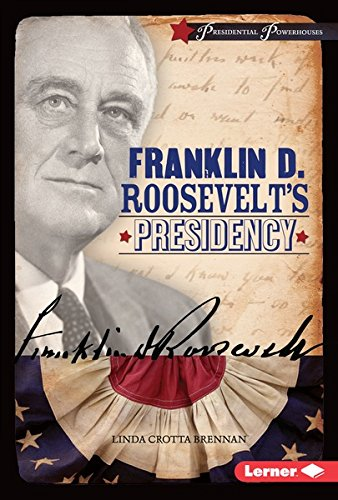 franklin-d-roosevelts-presidency-presidential-powerhouses