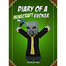 Book for kids: Diary Of A Minecraft Evoker 3 (Evoker's Diary)