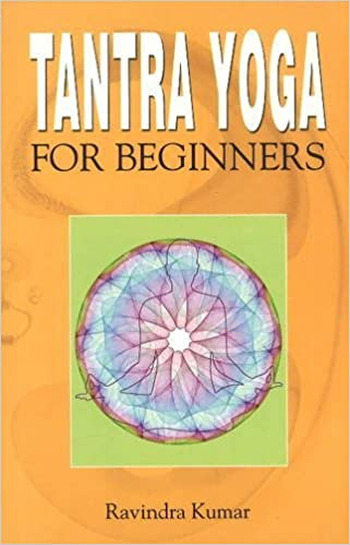 Tantra Yoga for Beginners: Dr Ravindra Kumar: 9788120752306 ...