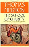 The School of Charity, Thomas Merton, Patrick Hart, 0374254494