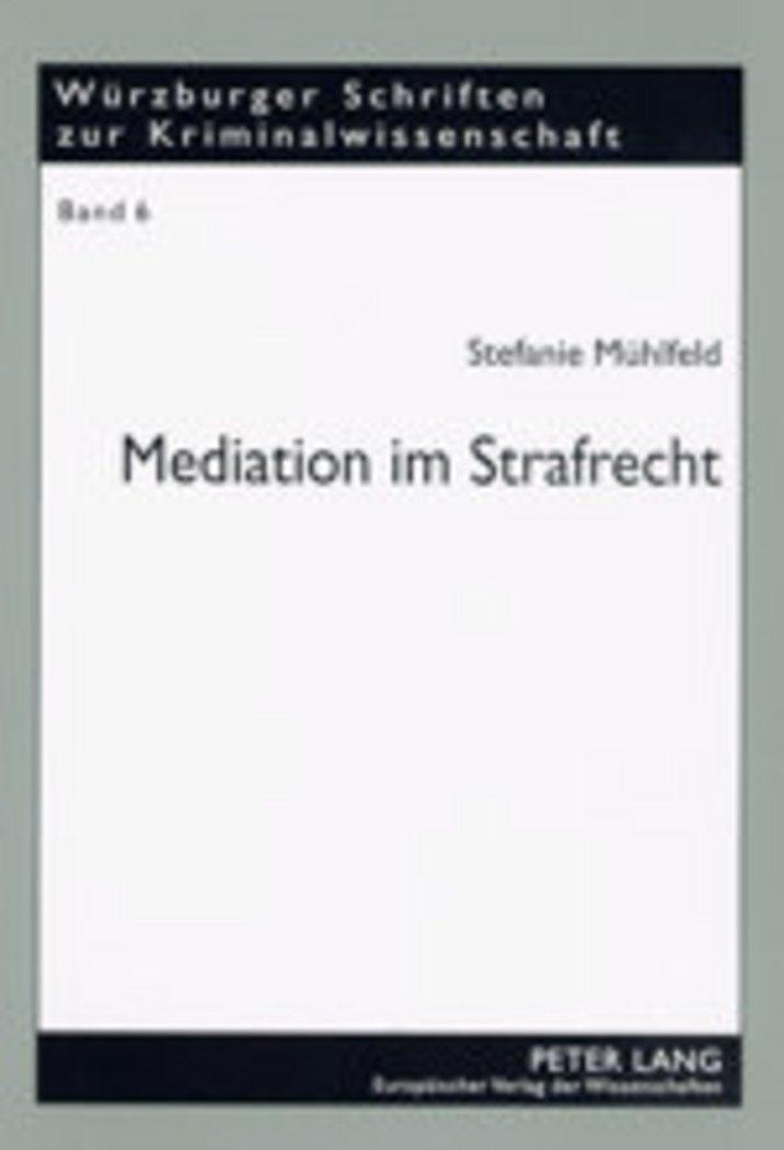 Mediation im Strafrecht: Unter besonderer Berücksichtigung von Gewalt in Schule und Strafvollzug (Würzburger Schriften zur Kriminalwissenschaft) (German Edition) pdf