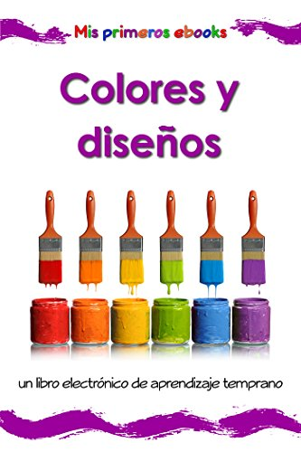 Colores y diseños: un libro electrónico ilustrado de aprendizaje temprano para bebés y niños pequeños