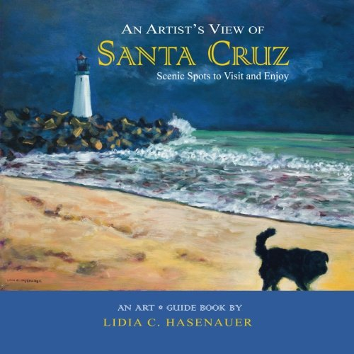 an-artist-s-view-of-santa-cruz-scenic-spots-to-visit-and-enjoy