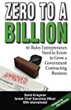 img - for Zero to a Billion: 61 Rules Entrepreneurs Need to Know to Grow a Government Contracting Business book / textbook / text book