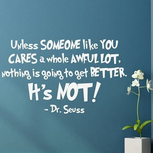 "Amazon.com: Dr Seuss Vinyl Wall Decals Lorax Quote ""Unless"
