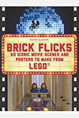 Brick Flicks: 60 Iconic Movie Scenes and Posters to Make From LEGO (Brick...LEGO Series) Paperback