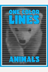 One Color LINES: Animals: New Type of Relaxation & Stress Relief Coloring Book for Adults (One Color Relaxation) (Volume 3)
