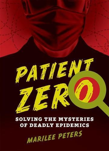 Patient Zero: Solving the Mysteries of Deadly Epidemics ebook