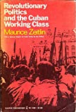 img - for Revolutionary Politics and the Cuban Working Class book / textbook / text book