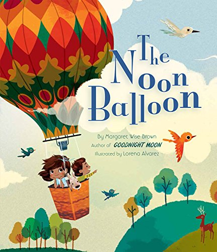 The Noon Balloon (Mwb Picture Books) ()