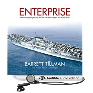 Enterprise: America's Fightingest Ship and the Men Who Helped Win World War II (Library Edition) Barrett Tillman and Tom Weiner