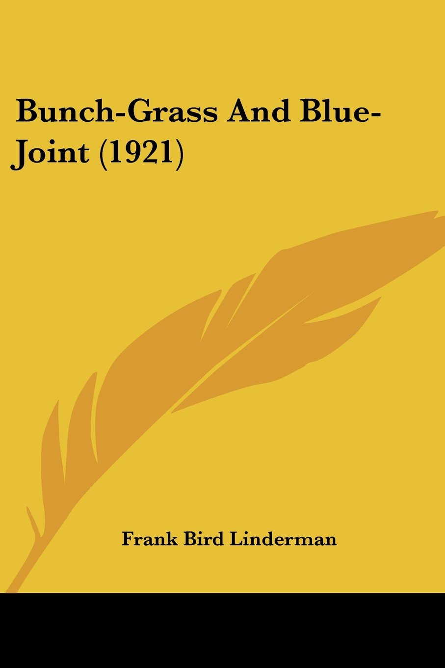 Read Online Bunch-Grass And Blue-Joint (1921) pdf epub
