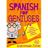 Spanish for Geniuses:Beginner grammar and vocabulary (Spanish for Geniuses series Book 1)