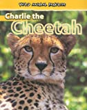Charlie the Cheetah, Jan Latta, 0836877748