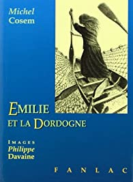 Emilie et la Dordogne par Michel Cosem