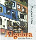Elementary and Intermediate Algebra : A Combined Course, McKeague, Charles P., 0030291070