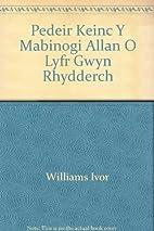 Pedeir Keinc Y Mabinogi Allan O Lyfr Gwyn…