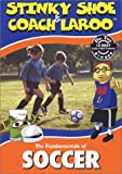 The Fundamentals of Soccer with Stinky Shoe & Coach LaRoo