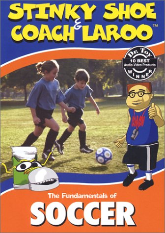The Fundamentals of Soccer with Stinky Shoe & Coach LaRoo by A.L.L. for Kids, Inc.