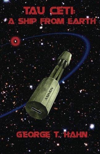 Tau Ceti: A Ship From Earth (Volume 1)