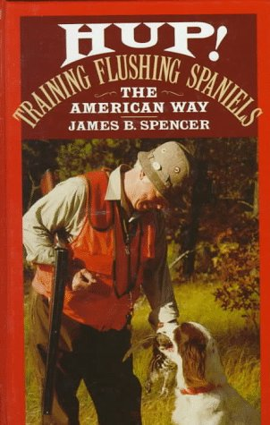 Hup!: Training Flushing Spaniels the American Way by Brand: Howell Book House