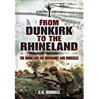 From Dunkirk to the Rhineland: The Rhineland via Normandy and Brussels