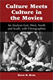 Culture Meets Culture in the Movies, David H. Budd, 0786410957