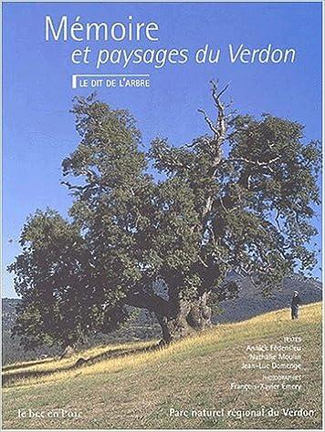En ligne téléchargement gratuit Mémoire et paysages du Verdon. Le Dit de l'arbre epub, pdf