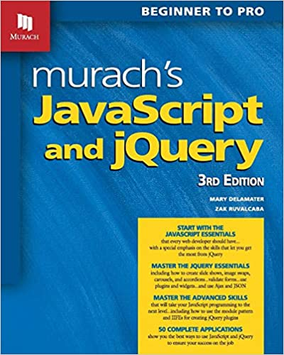 Murach's JavaScript and jQuery (3rd Edition): Zak Ruvalcaba