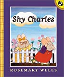 Shy Charles, Rosemary Wells, 0140568433