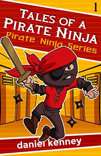 Amazon.com: Tales of a Pirate Ninja eBook: Daniel Kenney ...