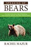 Speaking of Bears: The Bear Crisis and a Tale of Rewilding from Yosemite, Sequoia, and Other National Parks
