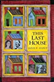 img - for This Last House: A Retirement Memoir book / textbook / text book