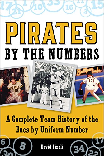 Pirates By the Numbers: A Complete Team History of the Bucs By Uniform Number -