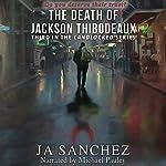 The Death of Jackson Thibodeaux: Landlocked, Book 3 | J. A. Sanchez