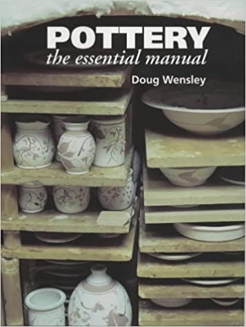 Pottery: The Essential Manual