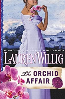 The Orchid Affair: A Pink Carnation Novel (Pink Carnation series Book 8) by [Willig, Lauren]