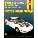 Mazda 626 and Mx-6 Ford Probe Automotive Repair Manual: All Mazda 626-1993 Through 1998, Mazda Mx-6-1993 Through 1997, Ford Probe-1993 Through 1997