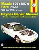 Mazda 626 and Mx-6 Ford Probe Automotive Repair Manual: All Mazda 626-1993 Through 1998, Mazda Mx-6-1993 Through 1997, Ford Probe-1993 Through 1997 (Haynes Automotive Repair Manuals)
