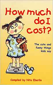 How Much Do I Cost?: The Cute and Funny Things Kids Say (Dreamtime Stories from Africa