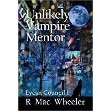 Unlikely Vampire Mentor (Lycan Council Book 1)