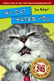 My Cat Hates You, Jim Edgar, 1416598375