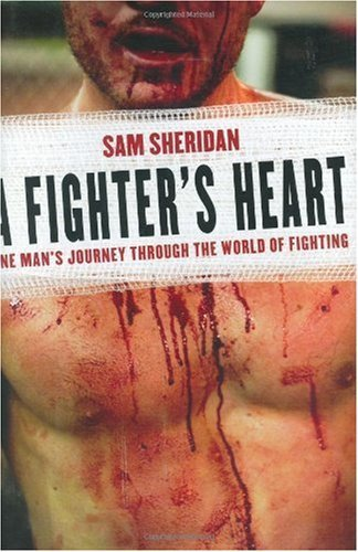Download A Fighter's Heart: One Man's Journey Through the World of Fighting By Sam Sheridan PDF