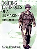 img - for Fighting Techniques of A U.S. Marine: 1941-1945 book / textbook / text book
