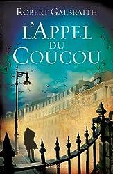 L'Appel du Coucou: traduit de l'anglais par François Rosso (Grand Format) (French Edition)