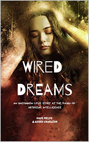 Wired Dreams: An uncommon love story at the dawn of artificial intelligence.
